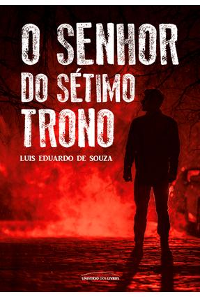 O Senhor do Sétimo Trono - Souza,Luis Eduardo de pdf epub