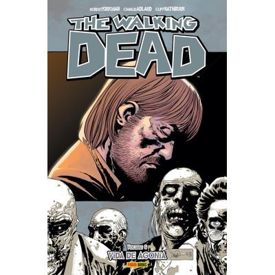 The Walking Dead - Vida De Agonia - Vol. 06
