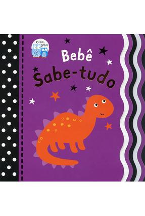 Bebê Sabe-Tudo: Olha, Bebê! - BARBARA MESSAS MARCHI Little Tiger Press Ltd. | Hoshan.org