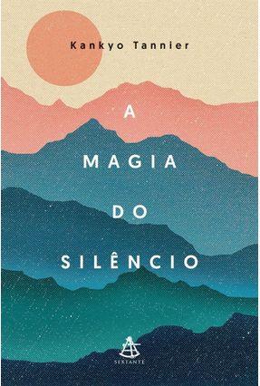 Magia Do Silêncio, A - Tannier,Kankyo | Hoshan.org