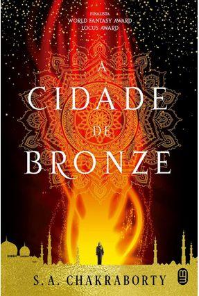 A Cidade De Bronze - Chakraborty,S. A. | Hoshan.org