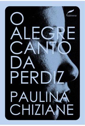 O Alegre Canto da Perdiz - Chiziane,Paulina | Tagrny.org