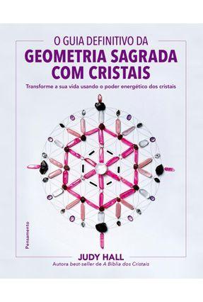 O Guia Definitivo Da Geometria Sagrada Com Cristais - Hall,Judy pdf epub