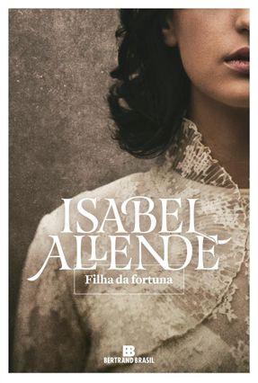 Filha Da Fortuna - Allende,Isabel | Hoshan.org