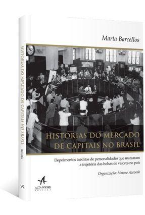 Histórias do Mercado de Capitais no Brasil - Barcellos,Marta Azevedo,Simone | Tagrny.org