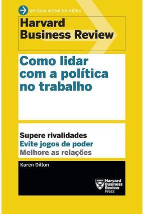 Como Lidar Com A Política No Trabalho - Dillion,Karen | Nisrs.org
