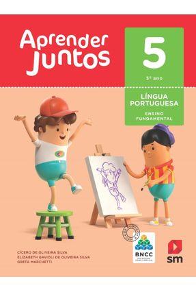 Aprender Juntos - Língua Portuguesa - 5º Ano - Ed. 2018 - Greta Marchetti CICERO DE OLIVIERA ELIZABETH GAVIOLI DE OLIVEIRA SILVA   Hoshan.org