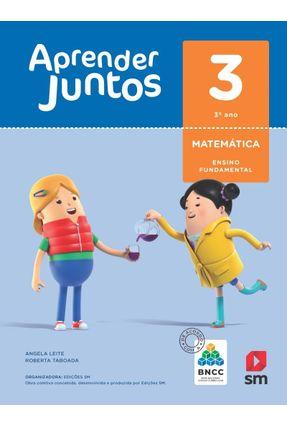 Aprender Juntos - Matemática - 3º Ano - Ed. 2018 - ANGELA LEITA ROBERTA TABOADA | Nisrs.org