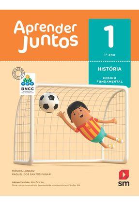 Aprender Juntos - História - 1º Ano - Ed. 2018 - Raquel dos Santos Funari Monica Lungov pdf epub