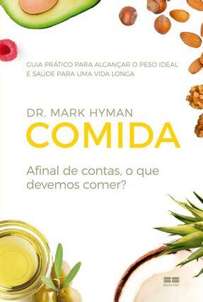 Comida: Afinal De Contas, O Que Devemos Comer? - Hyman,Dr. Mark | Tagrny.org