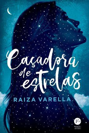 Caçadora De Estrelas - Varella,Raiza pdf epub