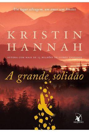 A Grande Solidão - Hannah,Kristin | Tagrny.org