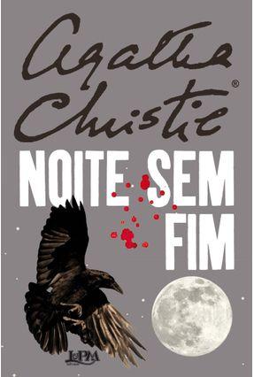 Noite Sem Fim - Christie,Agatha | Hoshan.org