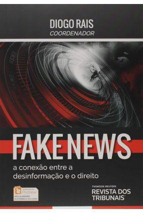 Fake News - A Conexão Entre A Desinformação e O Direito - Rais,Diogo pdf epub