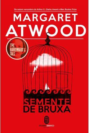 Semente De Bruxa - Atwood,Margaret | Hoshan.org