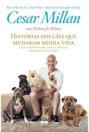 Histórias Dos Cães Que Mudaram Minha Vida - Millan,Cesar Peltier,Jo pdf epub