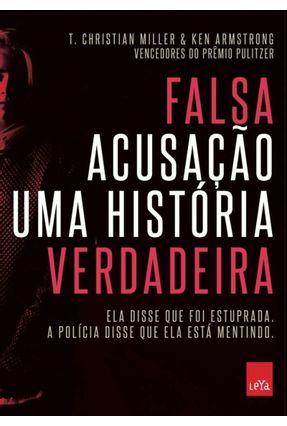 Falsa Acusação - Uma História Verdadeira - Miller,T. Christian pdf epub