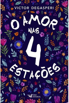 O Amor Nas 4 Estações - Degasperi,Victor | Hoshan.org