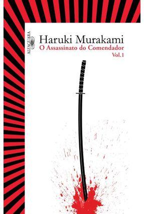O Assassinato Do Comendador - Vol. 1 - O Surgimento Da IDEA - Murakami,Haruki pdf epub