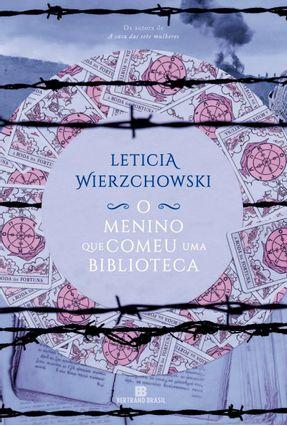 O Menino Que Comeu Uma Biblioteca - Wierzchowski, Leticia   Hoshan.org