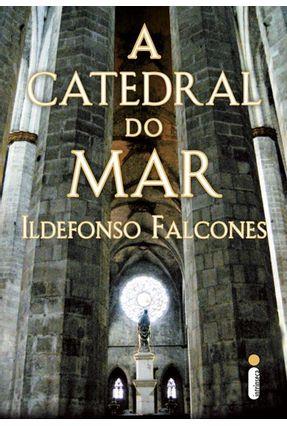A CATEDRAL DO MAR - Falcones,Ildefonso pdf epub