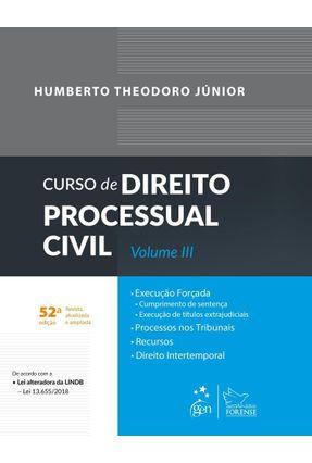 Curso de Direito Processual Civil - Vol. III - 52ª Ed. 2018 - Theodoro Júnior,Humberto | Tagrny.org