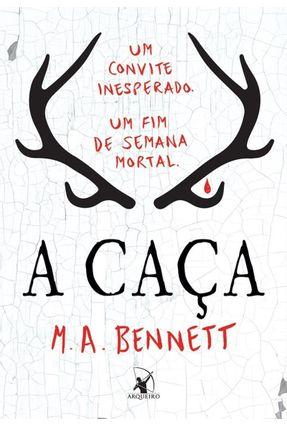 A Caça - Bennett,M. A. | Hoshan.org