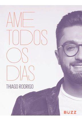 Ame Todos Os Dias - Thiago Rodrigo | Tagrny.org