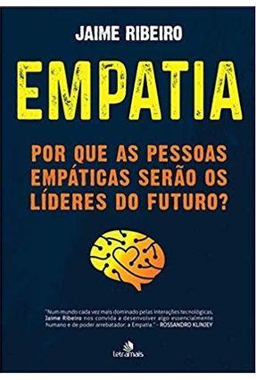Empatia Por Que As Pessoas Empáticas Serão Os Líderes do Futuro - Ribeiro,Jaime pdf epub