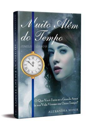 Box - Muito Além do Tempo - Monir,Alexandra | Tagrny.org