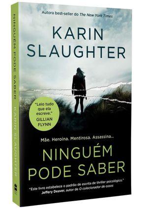 Ninguém Pode Saber - Slaughter,Karin | Tagrny.org