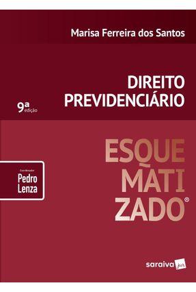 Direito Previdenciário Esquematizado - 9ª Ed. 2019 - Santos,Marisa Ferreira dos Lenza,Pedro pdf epub
