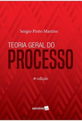 Teoria Geral do Processo - 4ª Ed. 2019 - Martins,Sergio Pinto | Hoshan.org