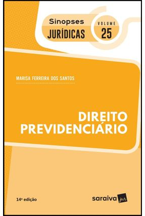 Direito Previdenciário - Col. Sinopses Jurídicas - Vol. 25 - 14ª Ed. 2019 - Santos,Marisa Ferreira dos | Hoshan.org