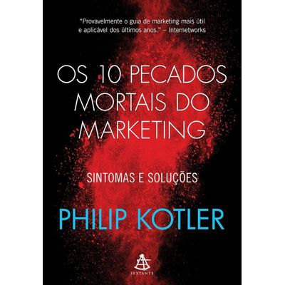 Os 10 Pecados Mortais do Marketing - Sintomas e Soluções