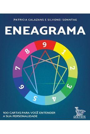 Eneagrama - 100 Cartas Para Você Entender A Sua Personalidade - Calazans,Patricia Sonntag,Silvonei | Tagrny.org