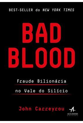 Bad Blood - Fraude Bilionária No Vale do Silício - Carreyrou,John pdf epub