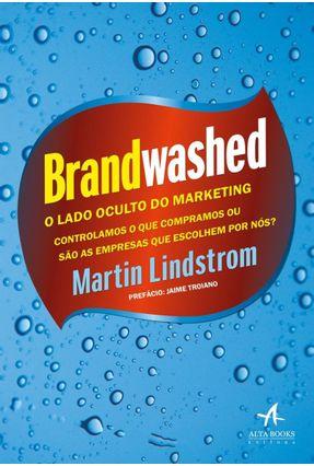 Brandwashed: O Lado Oculto do Marketing - Martin Lindstrom   Hoshan.org