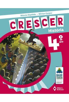 Coleção Crescer - História - 4º Ano - Hipólide,Márcia | Tagrny.org