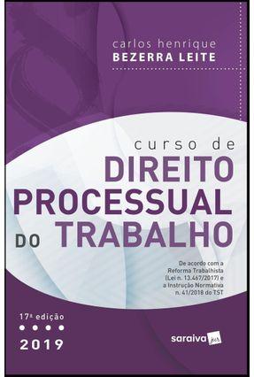 Curso De Direito Processual Do Trabalho - 17ª Ed. 2019 - Carlos Henrique Bezerra Leite pdf epub