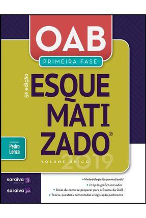 OAB Primeira Fase Esquematizado - Volume Único - 5ª Ed. 2019 - Alexandre Salim Barbieri,André Pedro Lenza (coordenador) | Hoshan.org