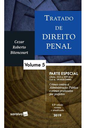 Tratado De Direito Penal - Volume 5 - Parte Especial - (Arts. 312 A 359-H E Lei N. 10.028/2000) - Crimes Contra Administ - CEZAR ROBERTO BITENCOURT pdf epub