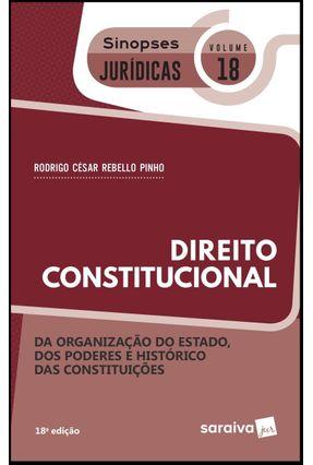 Direito Constitucional - Col. Sinopses Jurídicas Vol. 18 - 18ª Ed. 2019 - RODRIGO CÉSAR REBELLO PINHO | Hoshan.org