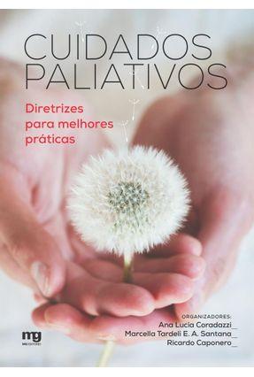 Cuidados Paliativos - Diretrizes Para Melhores Práticas - Coradazzi,Ana Lucia pdf epub