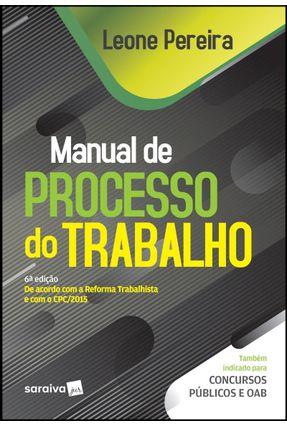 Manual De Processo Do Trabalho - 6ª Ed. 2019 - Pereira,Leone pdf epub