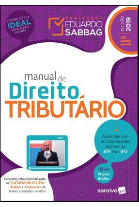 Manual De Direito Tributário - 11ª Ed. 2019 - Sabbag,Eduardo   Hoshan.org