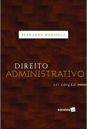 Direito Administrativo - 13ª Ed. 2019 - Marinela,Fernanda pdf epub