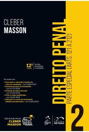 Direito Penal - Parte Especial - Vol. 2 - 12ª Ed. 2019 - Masson,Cleber | Tagrny.org