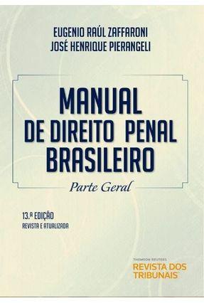 Manual De Direito Penal Brasileiro Parte Geral  - 13ª Ed. 2019 - Zaffaroni,Eugenio Raúl Pierangeli,José Henrique   Nisrs.org