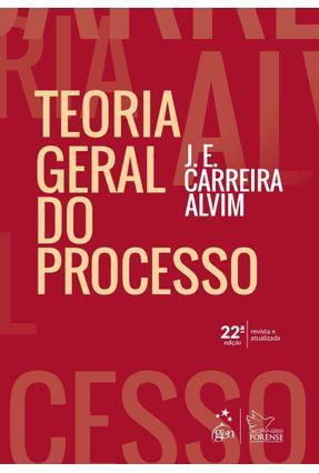 Teoria Geral do Processo - 22ª Ed.2019 - Alvim,J. E. Carreira | Hoshan.org